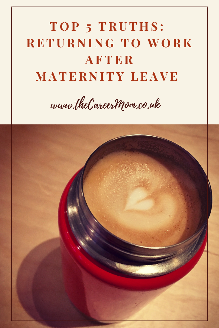 When you return to work after maternity leave you can find that nothing at the office has changed: except you. And that changes everything! Here are the Top 5 truths about returning to the office.