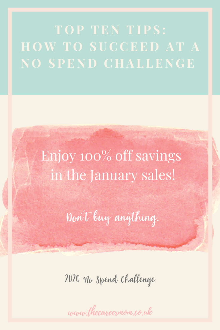 Top 10 Tips: How to succeed at a No Spend Challenge. 2020 is a No Spend Year at CareerMom! Find her top hints and tips for making No Spend the new normal...