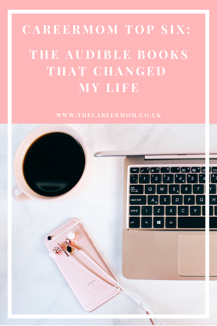 The CareerMom Top 6: Audible Audiobooks that truly changed my life. These are the six audiobooks which I consider to have changed my life for the better. Find out why and sign up for a free Audible trial here!